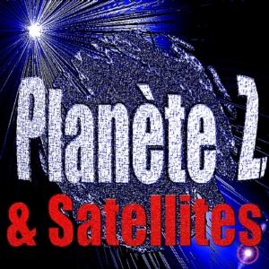 Planète Z et Satellites