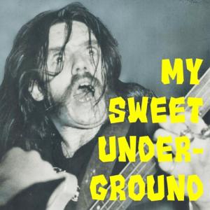 My Sweet Underground